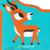 آهو کوچولوی ترسو - مجموعه کتاب های مقوایی نخستین هیجان های من